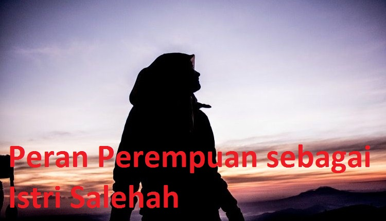 Peran Perempuan sebagai Istri Salehah