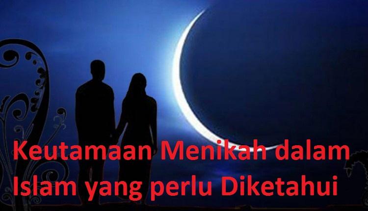 keutamaan menikah dalam islam