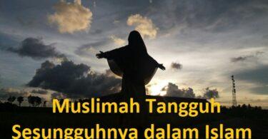 muslimah tangguh sesungguhnya