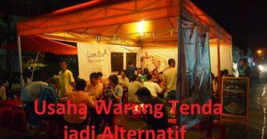 Usaha Warung Tenda Jadi Alternatif