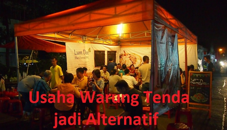 Usaha Warung Tenda Jadi Alternatif
