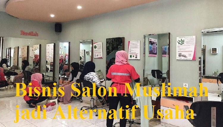 Bisnis Salon Muslimah jadi Alternatif Usaha
